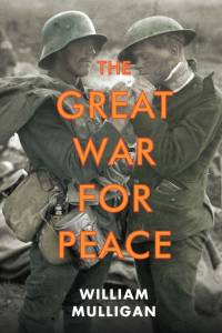 Great War for Peace af William Mulligan