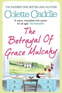 Betrayal of Grace Mulcahy af Colette Caddle