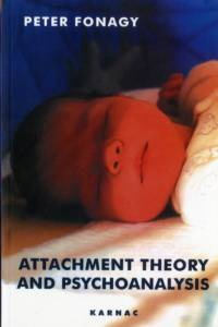 Attachment Theory and Psychoanalysis af Peter Fonagy