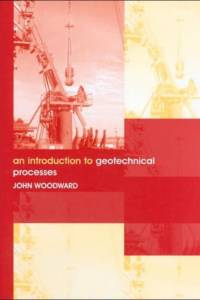 Introduction to Geotechnical Processes af John Woodward