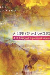 Life of Miracles af Bill Johnson