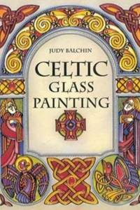 Celtic Glass Painting af Judy Balchin