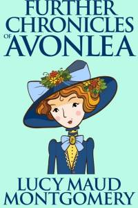 Further Chronicles of Avonlea af L.M. Montgomery