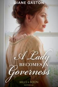 Lady Becomes A Governess (Mills & Boon Historical) (The Governess Swap, Book 1) af Diane Gaston