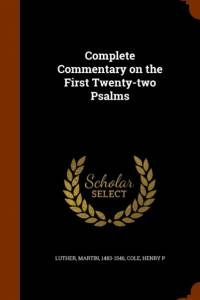 Complete Commentary on the First Twenty-Two Psalms af Martin Luther