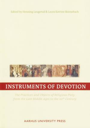 Instruments of Devotion af Henning Laugerud et.al.