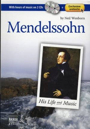 Mendelssohn 1809-1847 His life and music