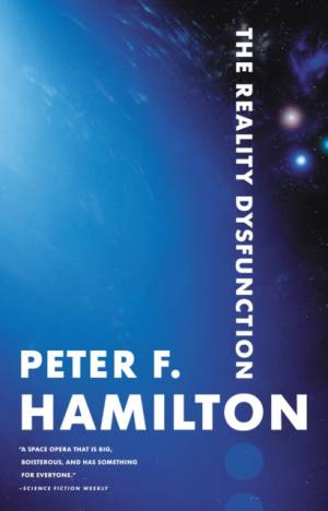 Reality Dysfunction af Peter F. Hamilton