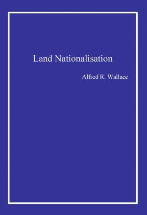 Land Nationalisation af Alfred R. Wallace