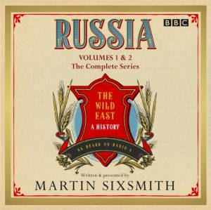 Russia: The Wild East by Martin Sixsmith
